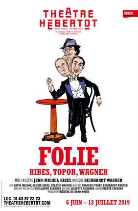 FOLIE RIBES, TOPOR, WAGNER