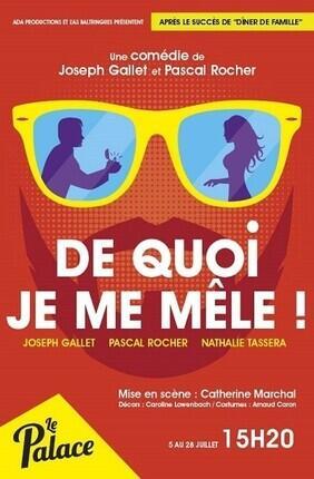 DE QUOI JE ME MELE (Le Palace Avignon)