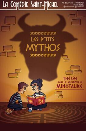 LES P'TITS MYTHOS A LA COMEDIE SAINT MICHEL