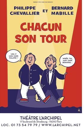 CHACUN SON TOUR DE ET AVEC PHILIPPE CHEVALLIER ET BERNARD MABILLE