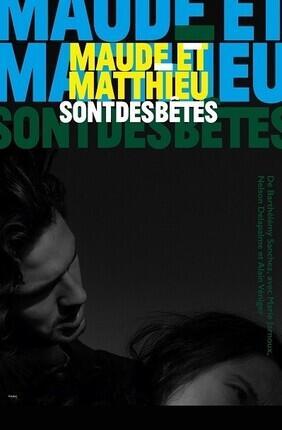 MAUDE ET MATTHIEU SONT DES BETES