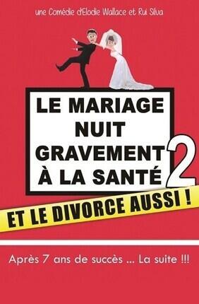 LE MARIAGE NUIT GRAVEMENT A LA SANTE 2 ET LE DIVORCE AUSSI A Pusignan