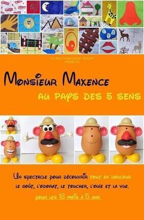 MONSIEUR MAXENCE AU PAYS DES 5 SENS AU REPAIRE DE LA COMEDIE