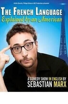 SEBASTIAN MARX DANS THE FRENCH LANGUAGE EXPLAINED BY AN AMERICAN A LYON