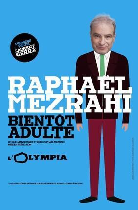 RAPHAEL MEZRAHI DANS BIENTOT ADULTE