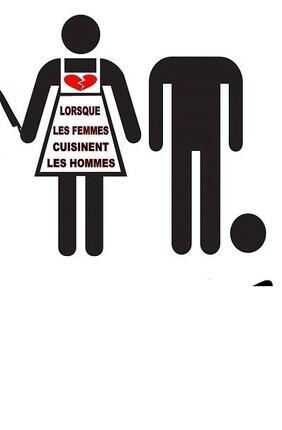 LORSQUE LES FEMMES CUISINENT LES HOMMES
