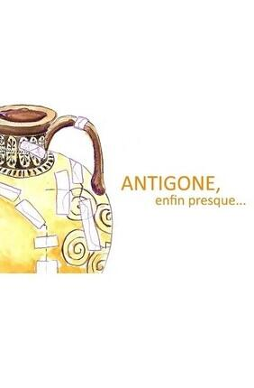 ANTIGONE, ENFIN PRESQUE A SAINT GENIS LAVAL