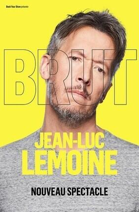 JEAN-LUC LEMOINE DANS BRUT A LYON