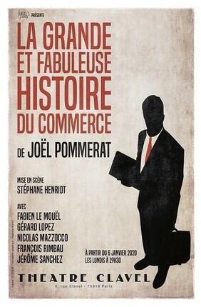 LA GRANDE ET FABULEUSE HISTOIRE DU COMMERCE DE JOEL POMMERAT