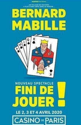 BERNARD MABILLE DANS FINI DE JOUER !