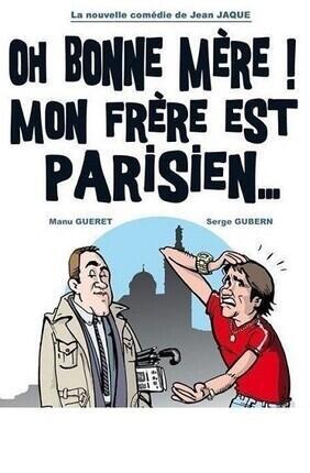 OH BONNE MERE MON FRERE EST PARISIEN ! A AIX EN PROVENCE
