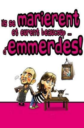ILS SE MARIERENT ET EURENT BEAUCOUP... D'EMMERDES ! A SAINT DIZIER