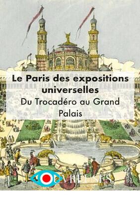 VISITE GUIDEE FAMILLE : LE PARIS DES EXPOSITIONS UNIVERSELLES - BALADE PRIVEE DU TROCADERO AU GRAND PALAIS