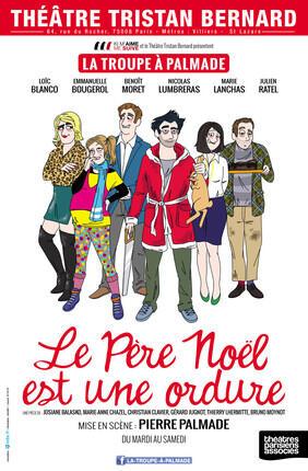LE PERE NOEL EST UNE ORDURE (Théâtre Tristan Bernard)