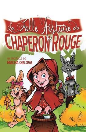 LA FOLLE HISTOIRE DU CHAPERON ROUGE (Théâtre de la Clarté)