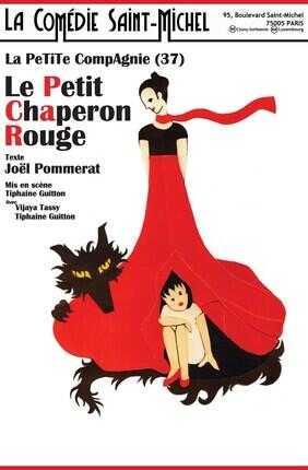 LE PETIT CHAPERON ROUGE (Comédie Saint-Michel / Paris)