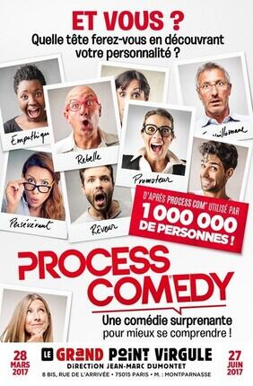 PROCESS COMEDY (Le Grand Point-Virgule)