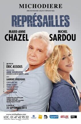 REPRESAILLES AVEC MARIE-ANNE CHAZEL ET MICHEL SARDOU