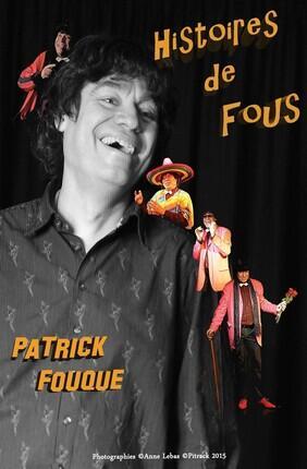 PATRICK FOUQUE DANS HISTOIRES DE FOUS