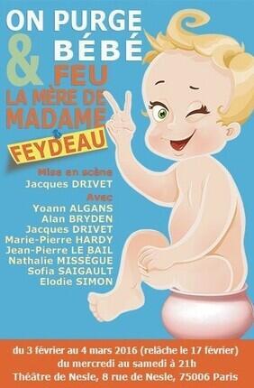 ON PURGE BEBE, FEU LA MERE DE MADAME (Theatre de Nesle)