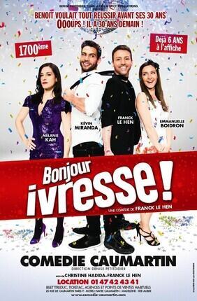 BONJOUR IVRESSE ( Comédie Caumartin)