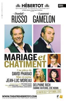 MARIAGE ET CHATIMENT AVEC DANIEL RUSSO ET LAURENT GAMELON