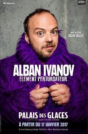 ALBAN IVANOV - ELEMENT PERTURBATEUR (Palais des Glaces)