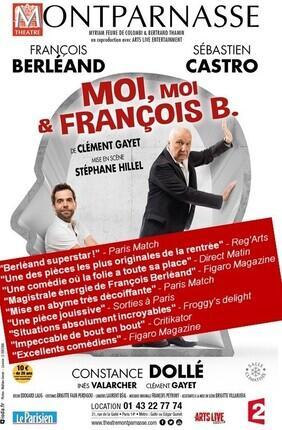 MOI, MOI ET FRANÇOIS B. AVEC FRANÇOIS BERLEAND ET SEBASTIEN CASTRO