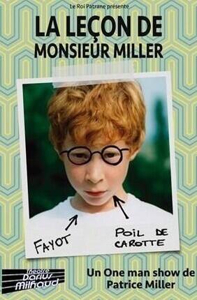PATRICE MILLER DANS LA LEÇON DE MONSIEUR MILLER (Theatre Darius Milhaud)