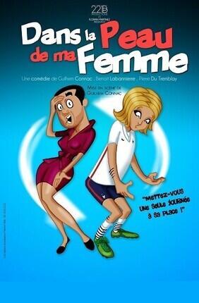 DANS LA PEAU DE MA FEMME (la Comédie de Lille)