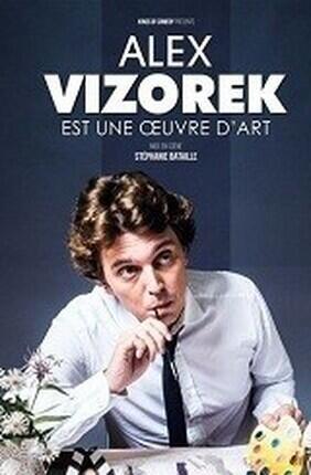 ALEX VIZOREK DANS ALEX VIZOREK EST UNE OEUVRE D'ART (Le Spotlight)