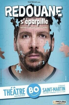 REDOUANE BOUGHERABA DANS REDOUANE S'EPARPILLE (Theatre Bo Saint Martin)