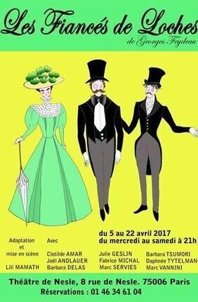 LES FIANCES DE LOCHES (Théâtre de Nesle)