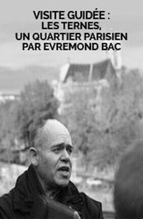 VISITE GUIDEE : LES TERNES, UN QUARTIER PARISIEN PAR EVREMOND BAC