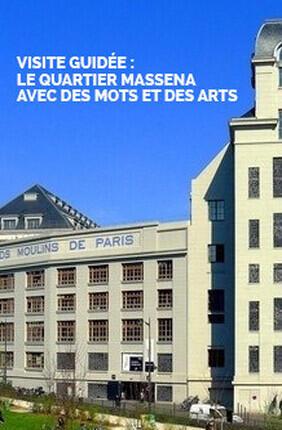 VISITE GUIDEE : LE QUARTIER MASSENA AVEC DES MOTS ET DES ARTS