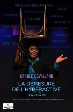 CAROLE DEVALLAND DANS LA DEMESURE DE L'HYPERACTIVE