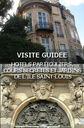VISITE GUIDEE : HOTELS PARTICULIERS, COURS SECRETES ET JARDINS DE L'ILE SAINT-LOUIS AVEC PIERRE-YVES JASLET