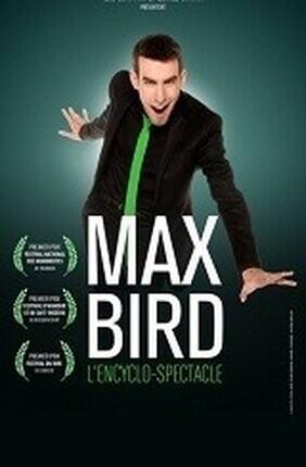 MAX BIRD DANS L'ENCYCLO-SPECTACLE (Le Citron Bleu)
