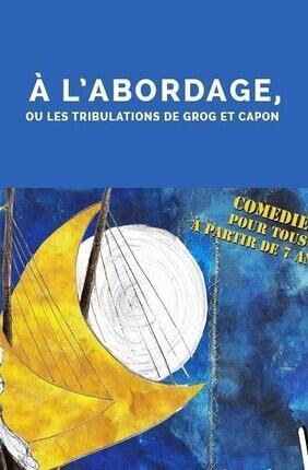 A L'ABORDAGE, OU LES TRIBULATIONS DE GROG ET CAPON