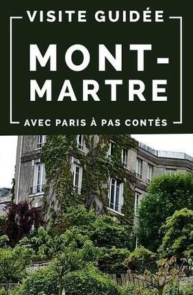 VISITE GUIDEE : MONTMARTRE AVEC PARIS A PAS CONTES