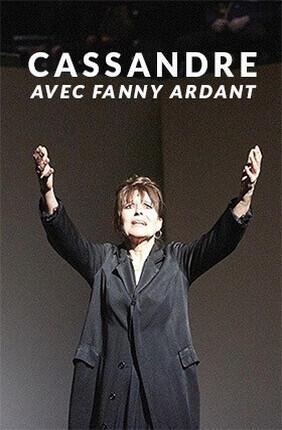 CASSANDRE AVEC FANNY ARDANT (Athenee Theatre Louis Jouvet)