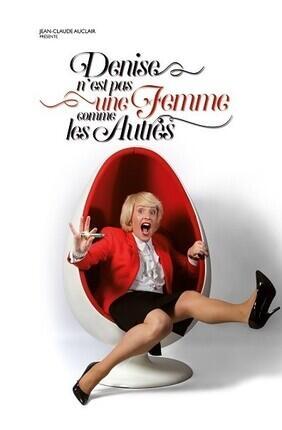 DENISE BOURLAY DANS DENISE N'EST PAS UNE FEMME COMME LES AUTRES (Lagny sur Marne)