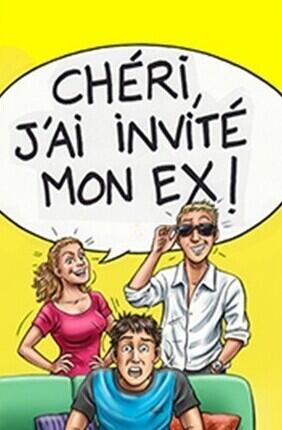 CHERI, J'AI INVITE MON EX (Théâtre Montorgueil)