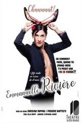 CHUUUUUT ! AVEC EMMANUELLE RIVIERE (Theatre de Dix Heures)
