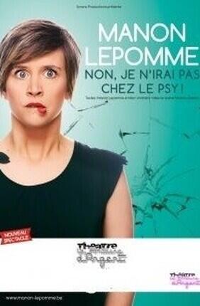 MANON LEPOMME DANS NON JE N'IRAI PAS CHEZ LE PSY (Aix en Provence)