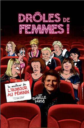 ISABELLE PARSY DANS DROLE DE FEMMES ! (Versailles)