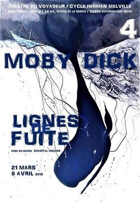 MOBY DICK - TETRALOGIE 4EME VOLET : LIGNES DE FUITE (Asnières)