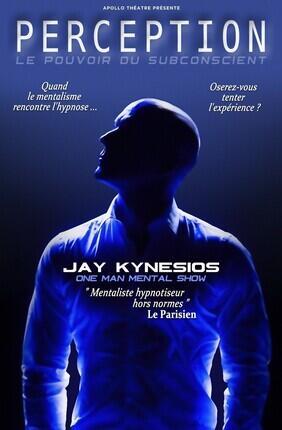 JAY KYNESIOS DANS PERCEPTION : MENTALISME ET HYPNOSE