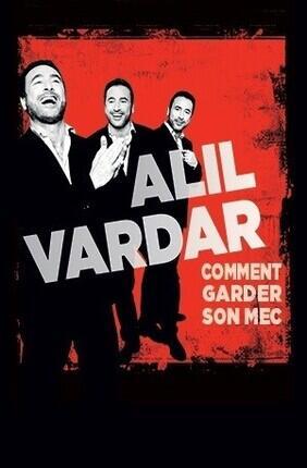 ALIL VARDAR DANS COMMENT GARDER SON MEC - Theatre Le Paris