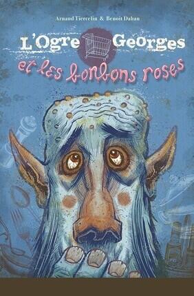 L'OGRE GEORGES ET LES BONBONS ROSES (Centre Mandapa)